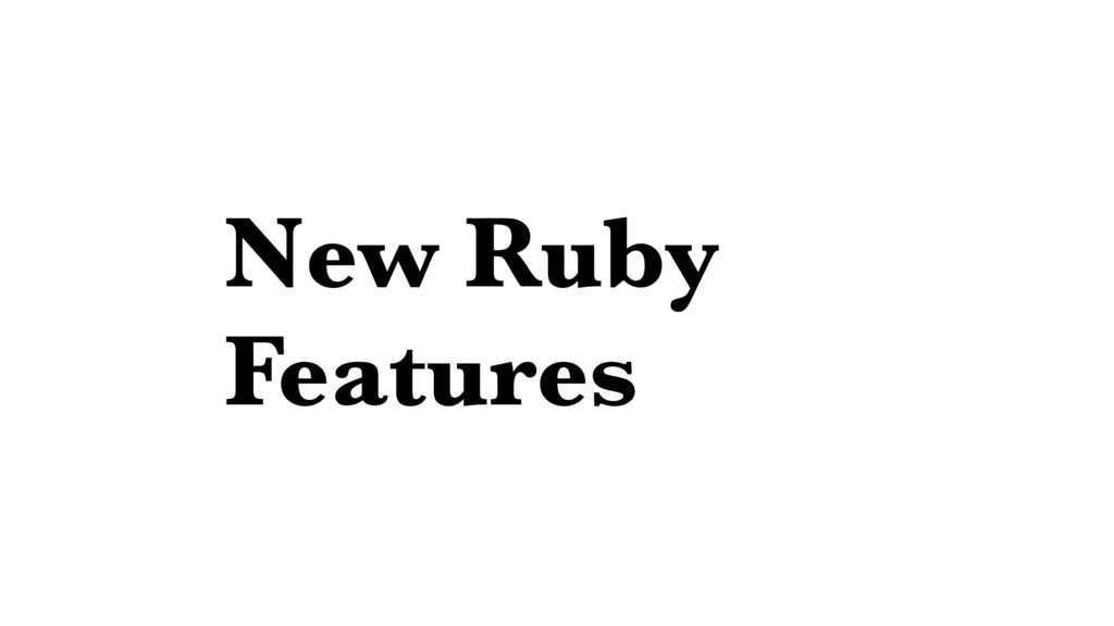 New Ruby Features