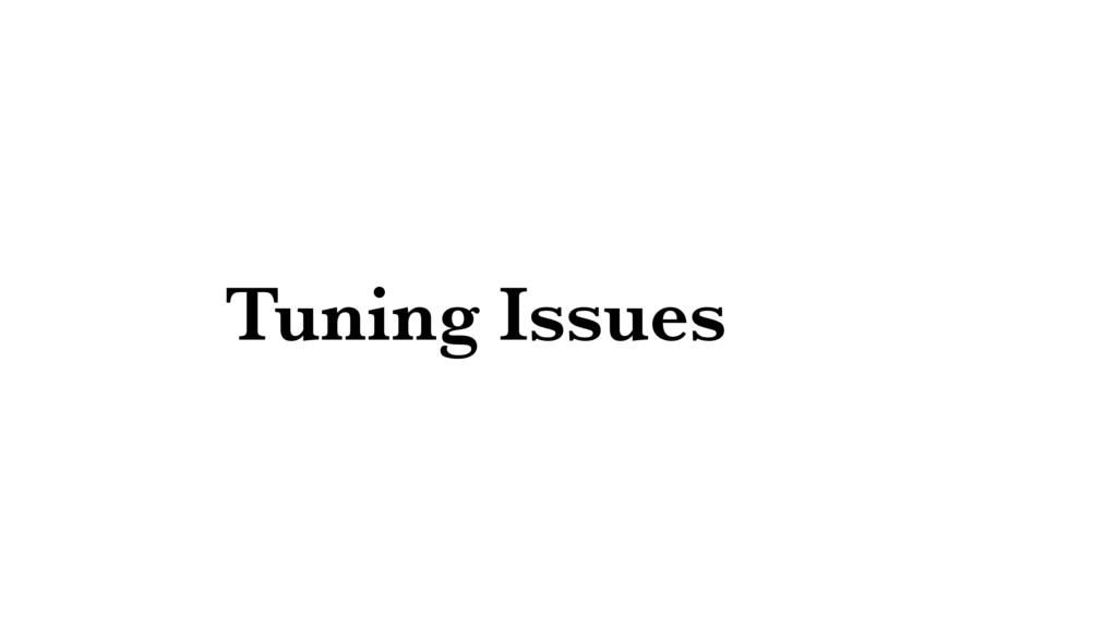 Tuning Issues