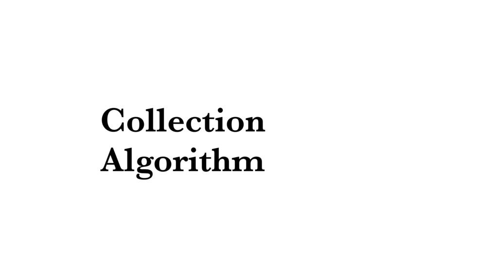Collection Algorithm