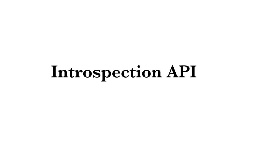 Introspection API