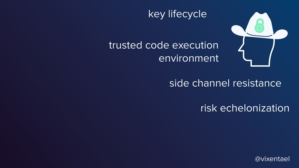 @vixentael key lifecycle trusted code execution...