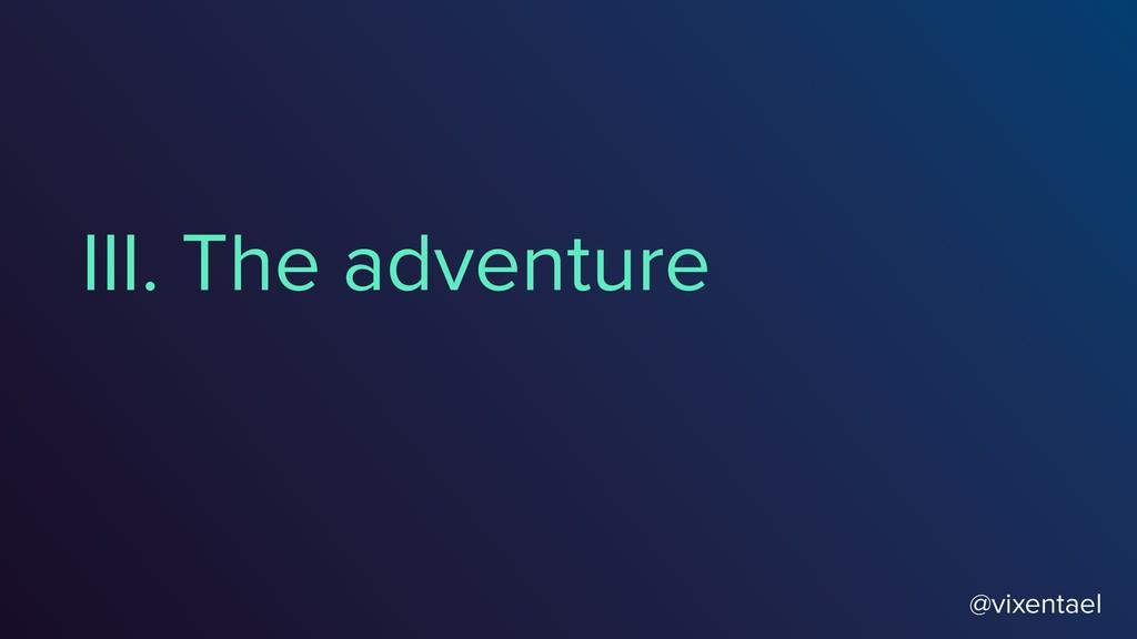 III. The adventure @vixentael