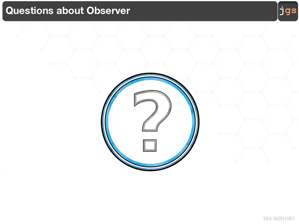 jgs 564 00001001 Questions about Observer