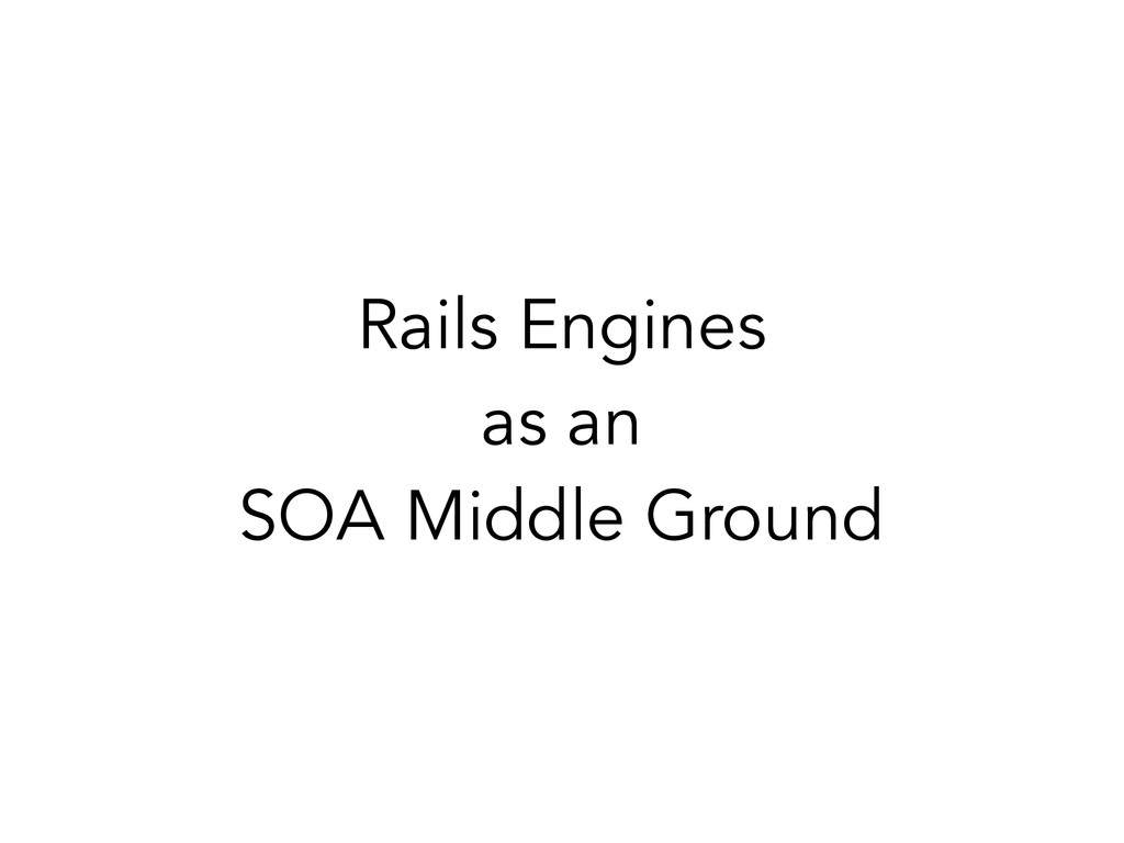 Rails Engines as an SOA Middle Ground