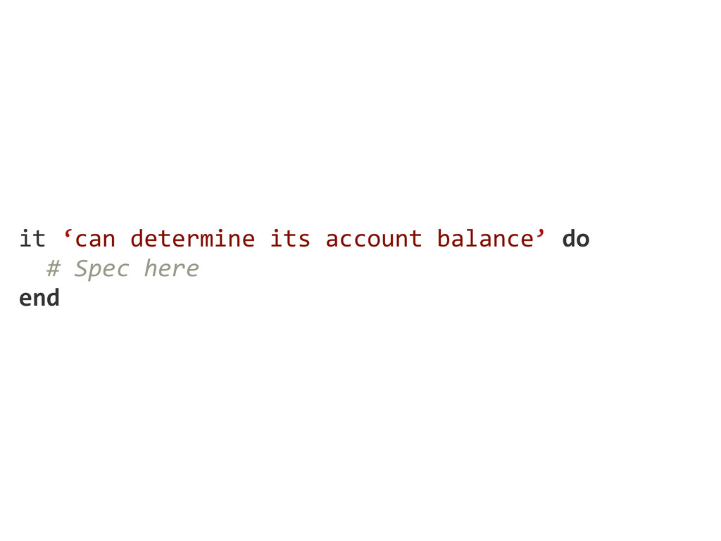 it 'can determine its account balance' do...