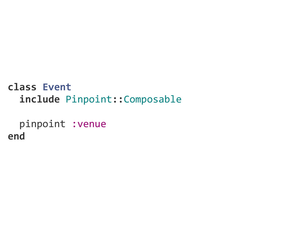 class Event   include Pinpoint::Composable ...