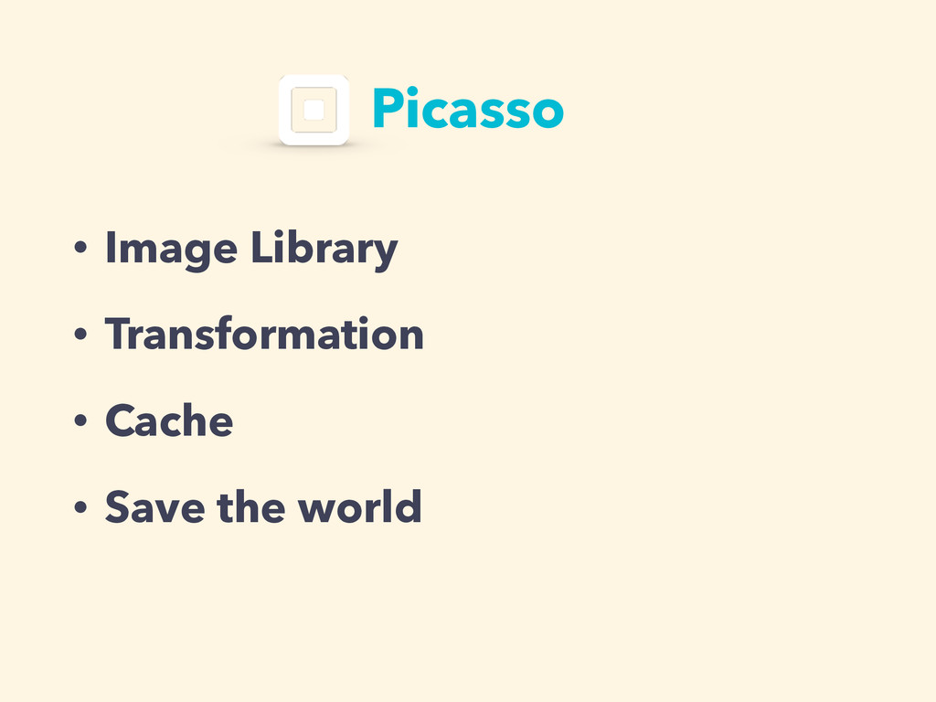 Picasso • Image Library • Transformation • Cach...
