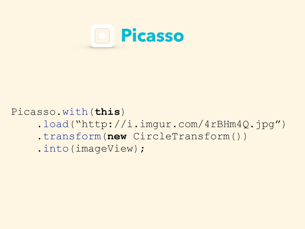 "Picasso Picasso.with(this) .load(""http://i.imgu..."