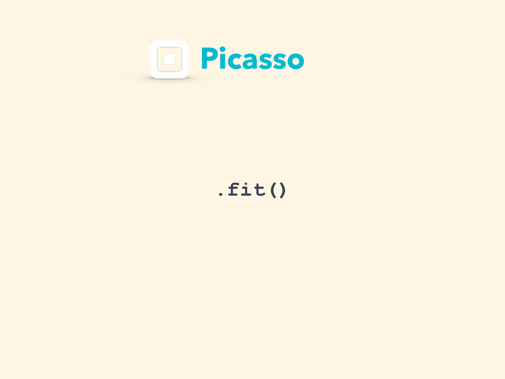 Picasso .fit()