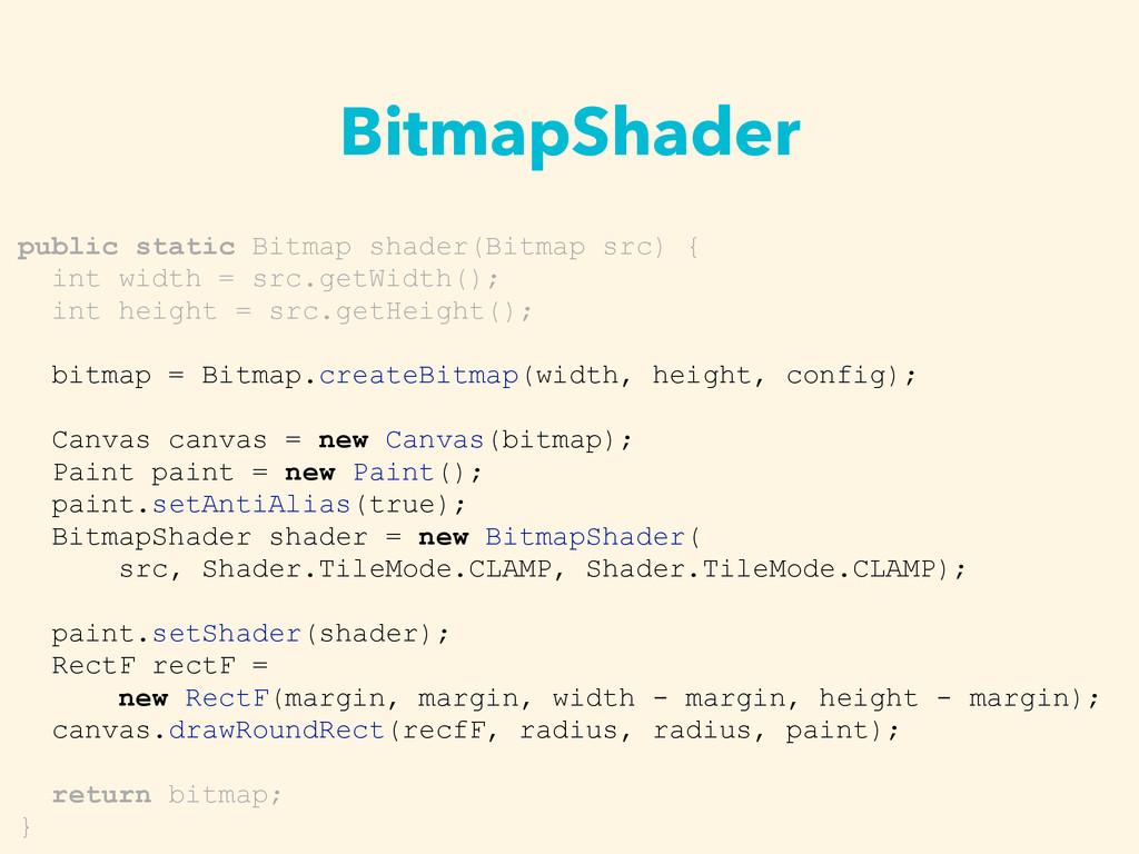 BitmapShader public static Bitmap shader(Bitmap...