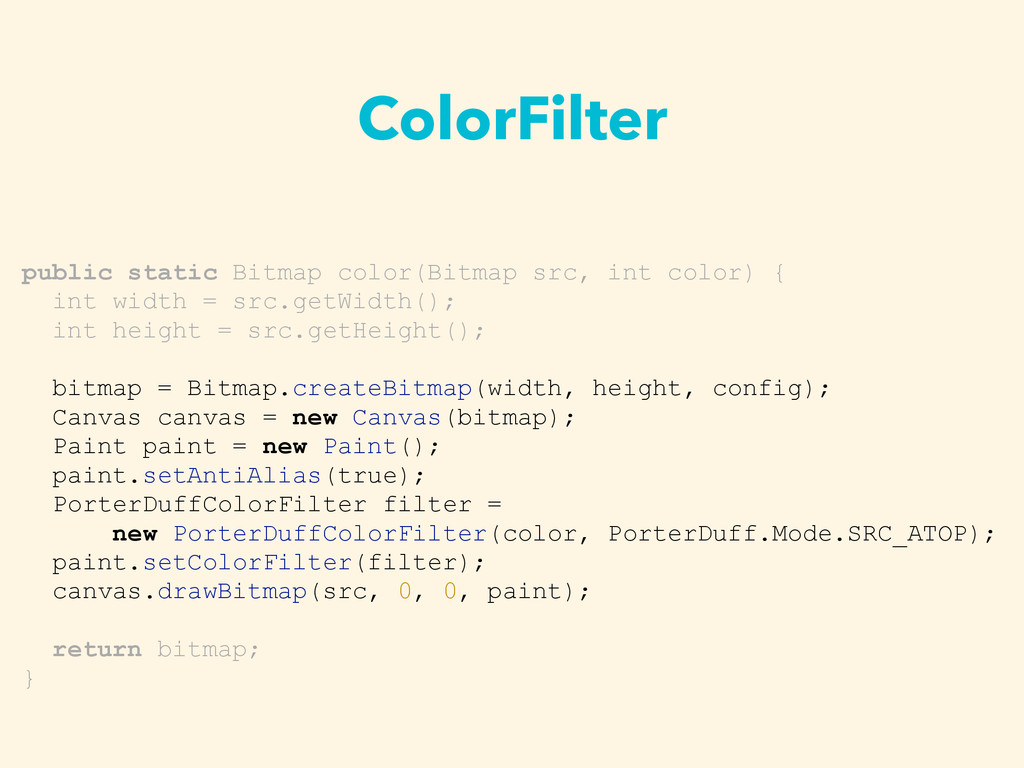 ColorFilter public static Bitmap color(Bitmap s...