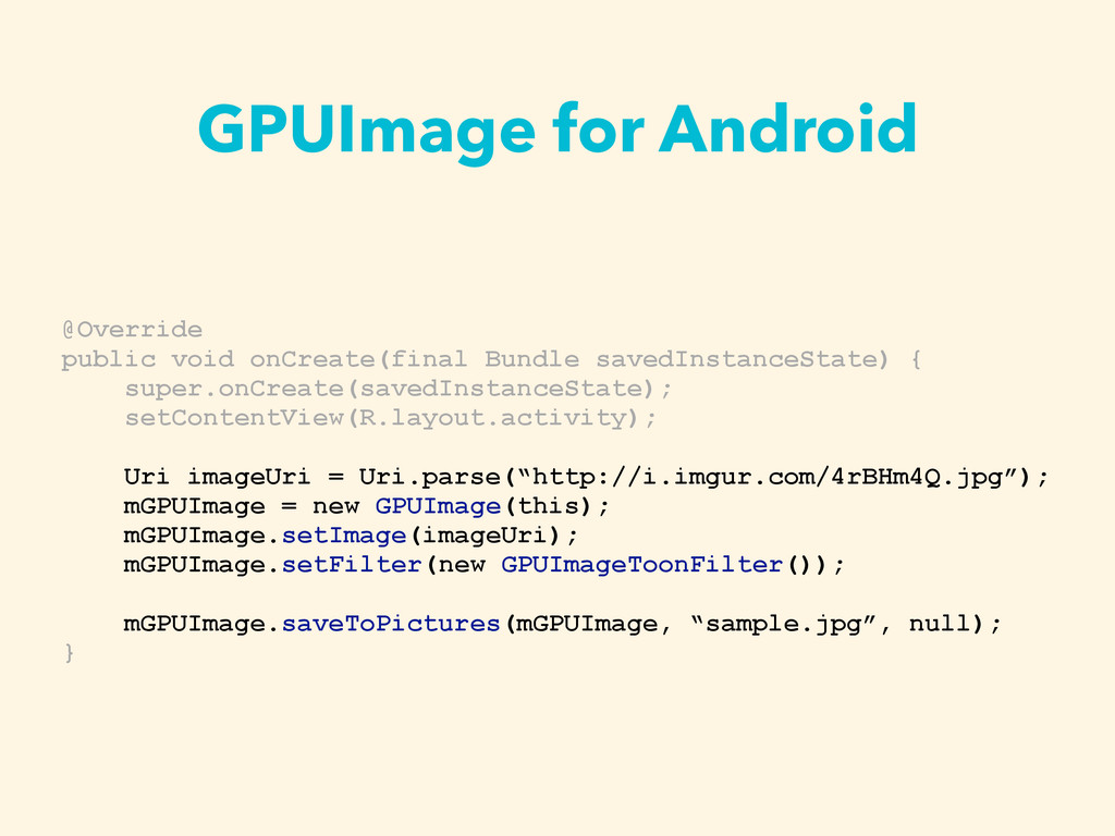 GPUImage for Android @Override public void onCr...