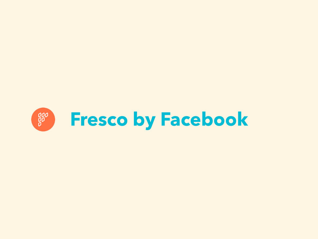 Fresco by Facebook
