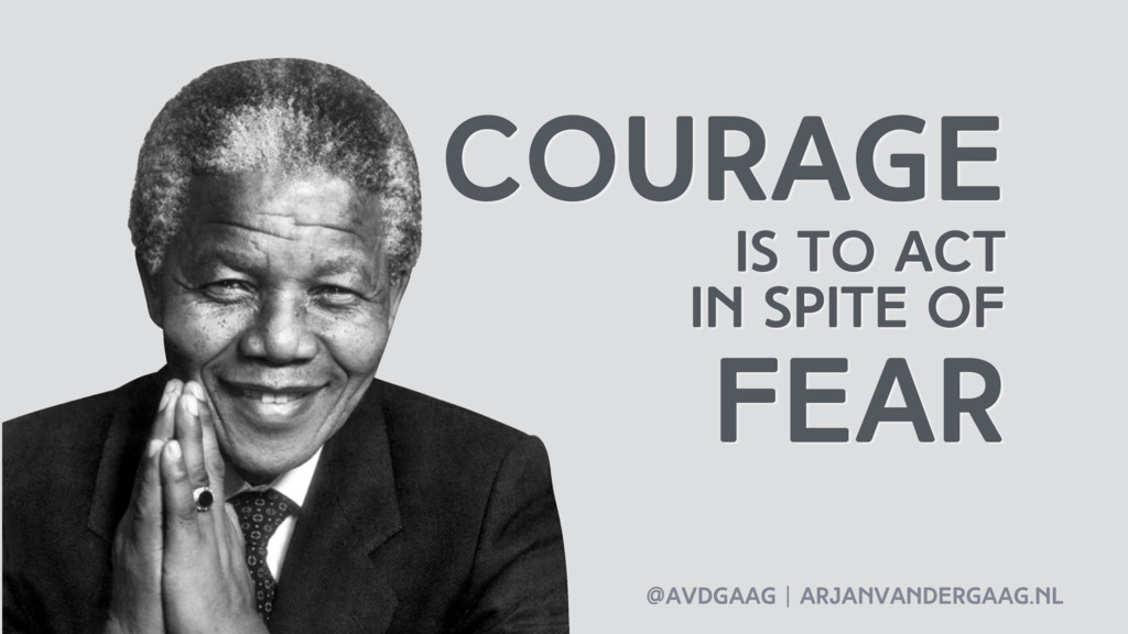 @avdgaag   arjanvandergaag.nl courage is to act...