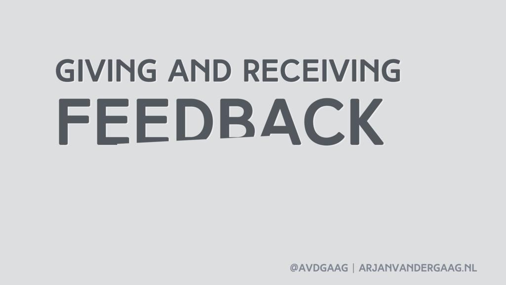 @avdgaag   arjanvandergaag.nl giving and receiv...