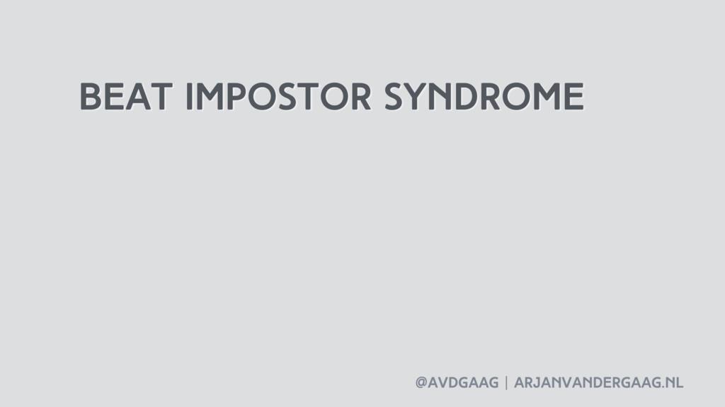 @avdgaag   arjanvandergaag.nl beat impostor syn...