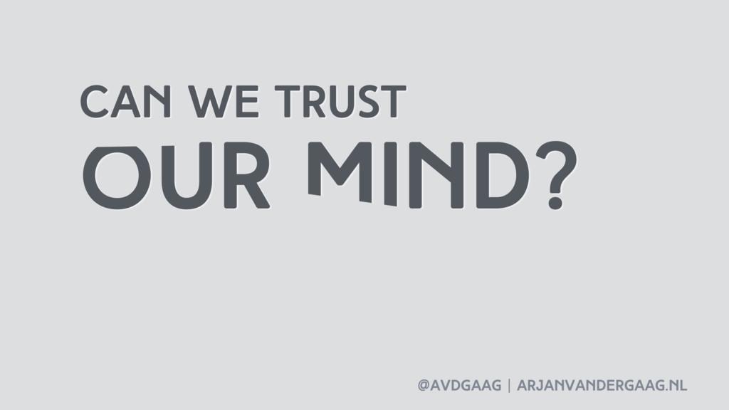 @avdgaag   arjanvandergaag.nl Can we trust our ...