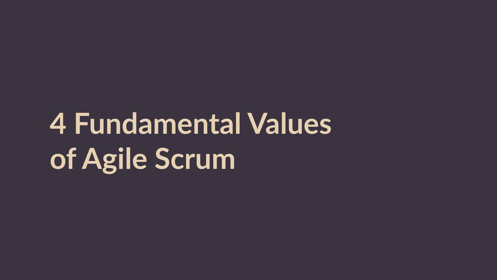 4  Fundamental  Values   of  Agile  Scrum