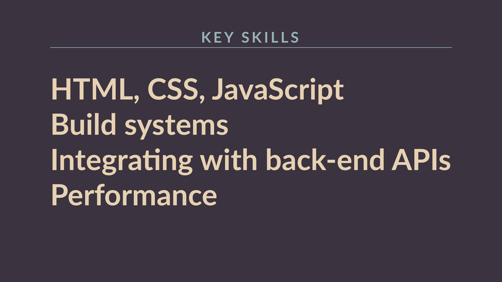 HTML,  CSS,  JavaScript   Build  systems   Inte...