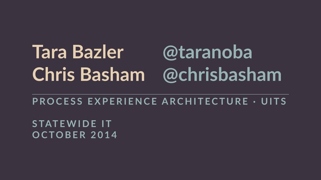 Tara Bazler       @taranoba  Chris Basha...