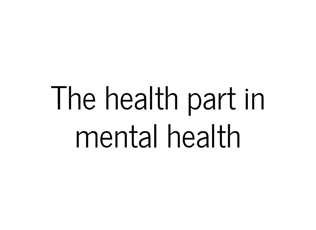 The health part in mental health