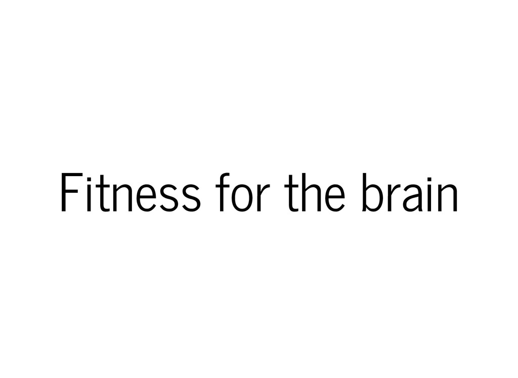 Fitness for the brain