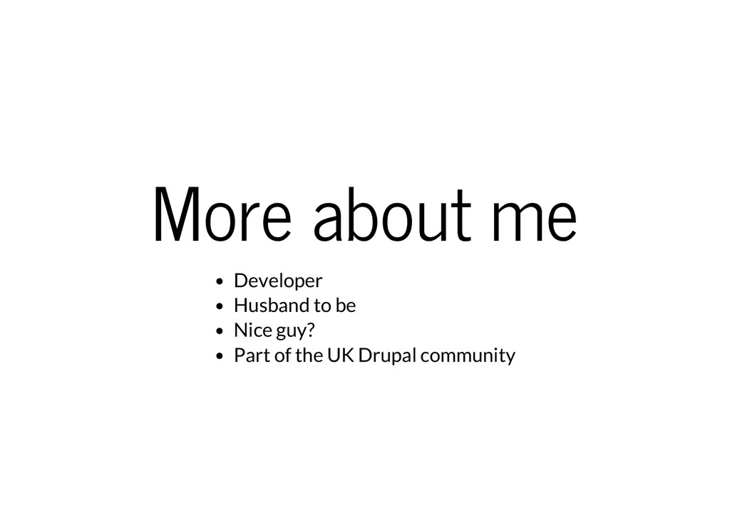 More about me Developer Husband to be Nice guy?...