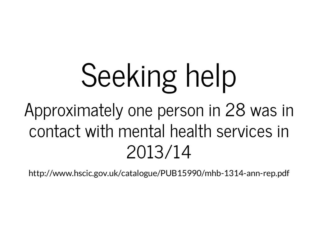 Seeking help Approximately one person in 28 was...