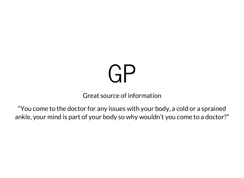 """GP Great source of information """"You come to the..."""