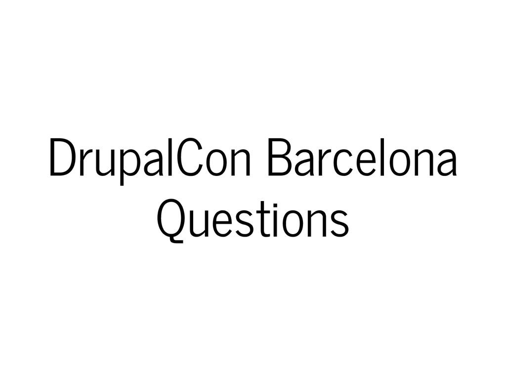 DrupalCon Barcelona Questions