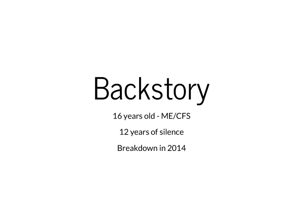 Backstory 16 years old - ME/CFS 12 years of sil...