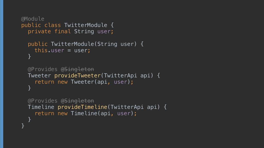 @Module public class TwitterModule { private ...