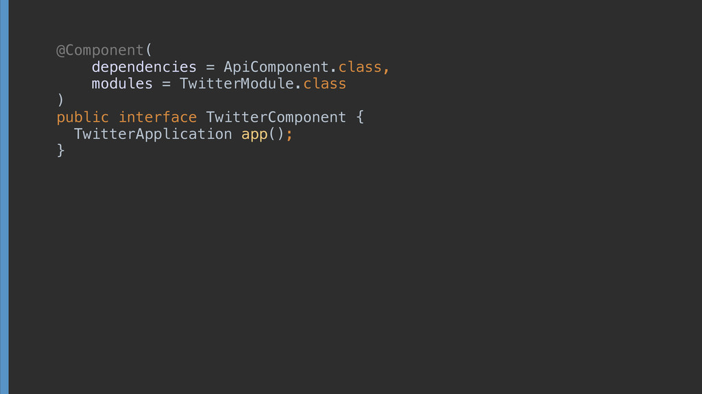 @Component( dependencies = ApiComponent.class,...