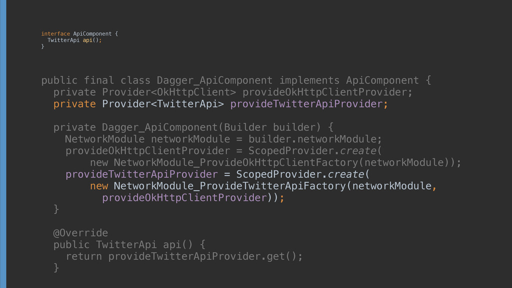 interface ApiComponent { TwitterApi api(); } ...