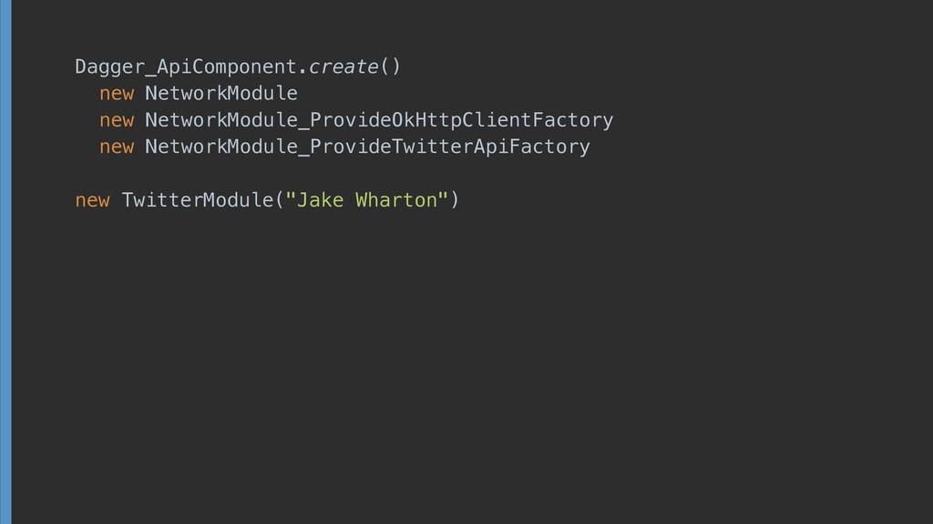 Dagger_ApiComponent.create() new NetworkModule ...