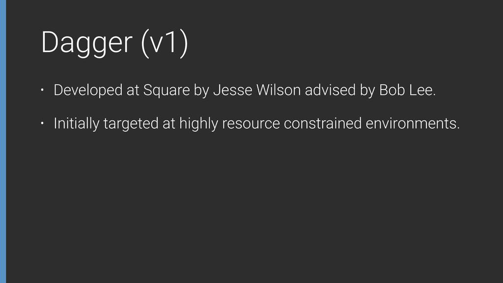 Dagger (v1) • Developed at Square by Jesse Wils...