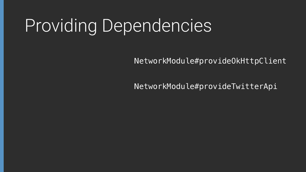 Providing Dependencies NetworkModule#provideOkH...