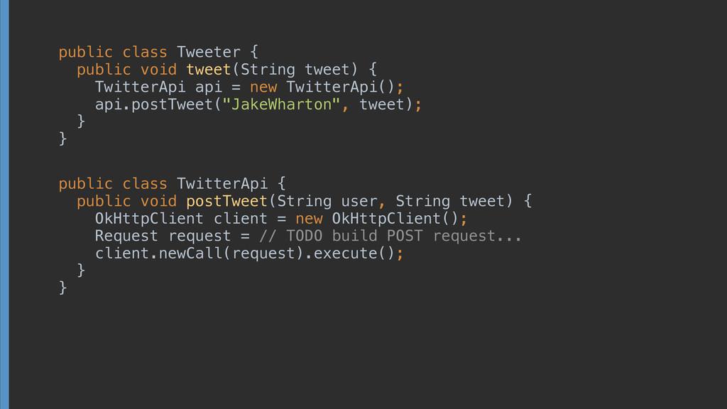 public class Tweeter { public void tweet(Strin...