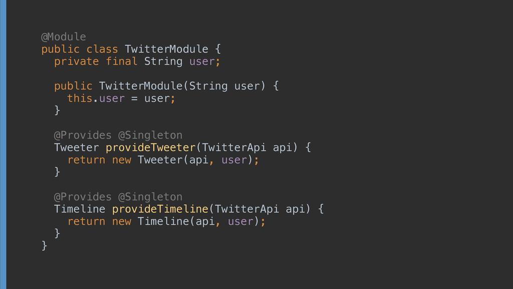 public class TwitterModule {        ...