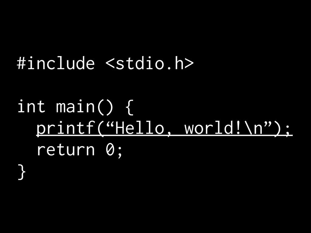 "#include <stdio.h> int main() { printf(""Hello, ..."