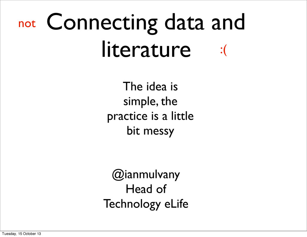 Connecting data and literature The idea is simp...