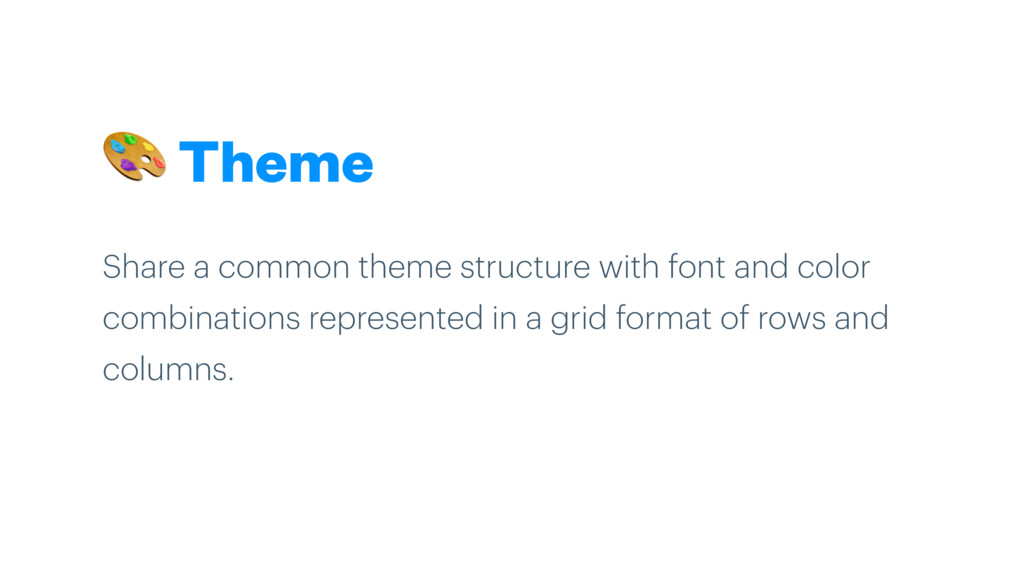 Theme Share a common theme structure with font...
