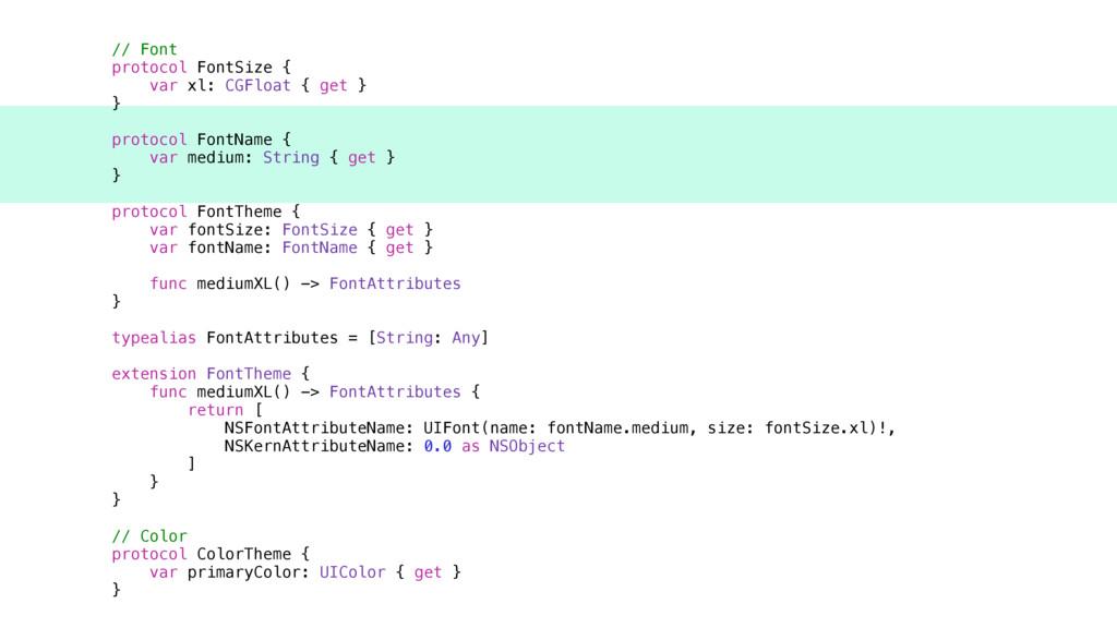 // Font protocol FontSize { var xl: CGFloat { g...
