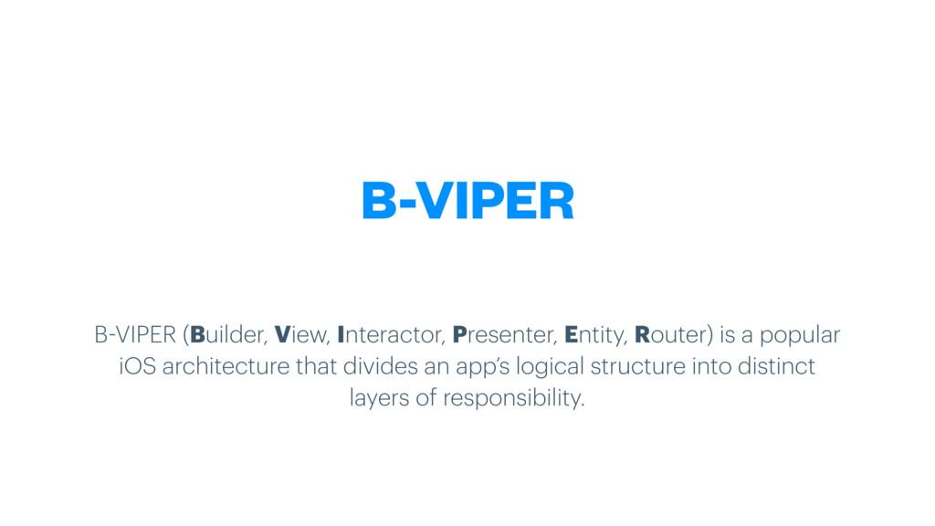 B-VIPER (Builder, View, Interactor, Presenter, ...