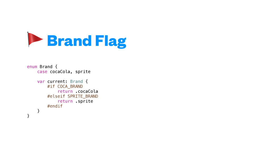 Brand Flag enum Brand { case cocaCola, sprite ...