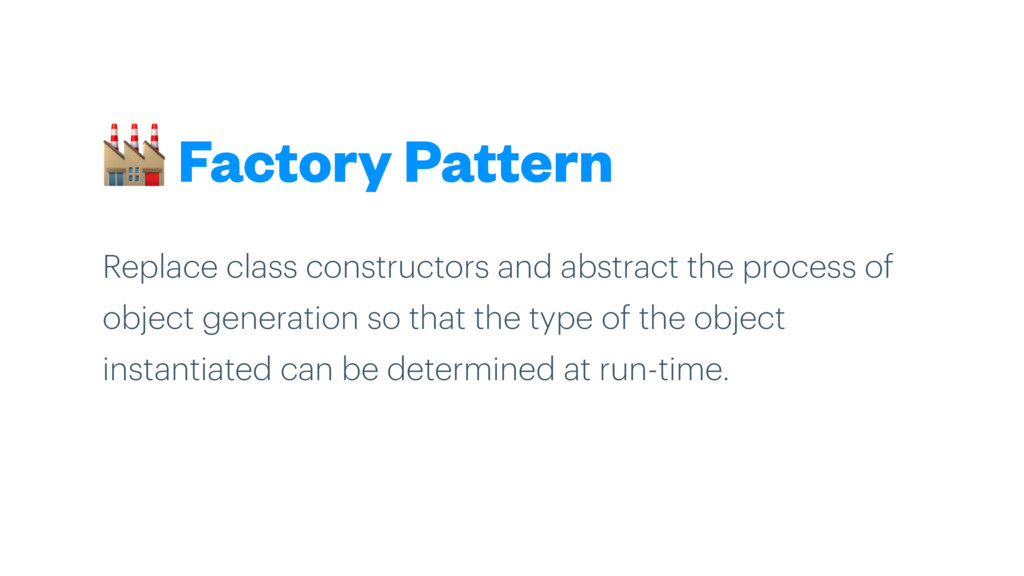 Factory Pattern Replace class constructors and...