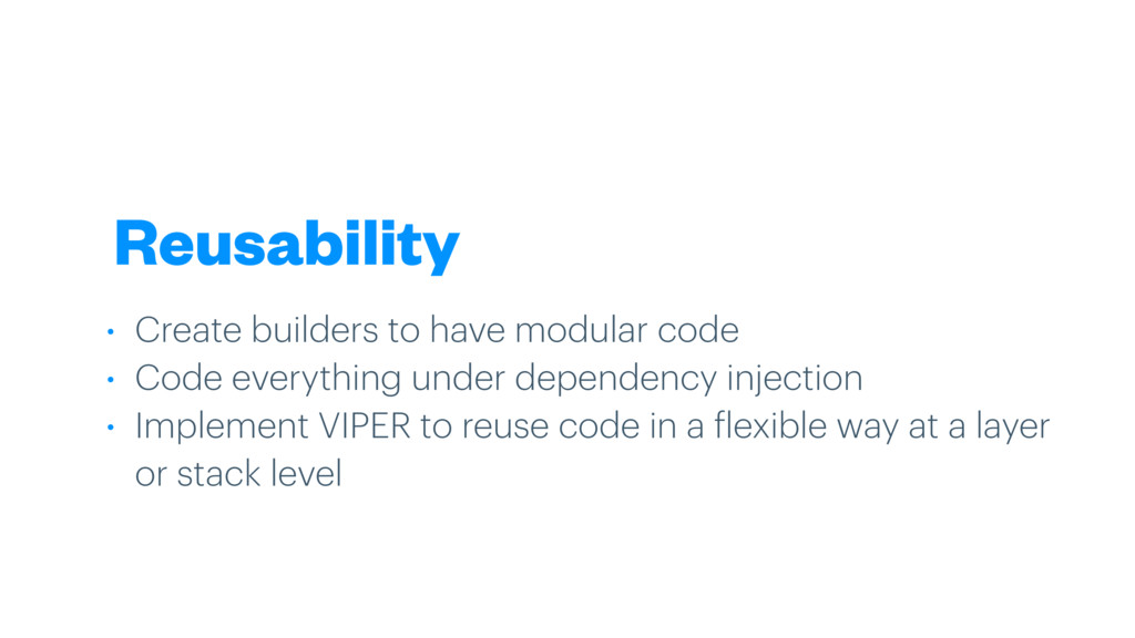 Reusability • Create builders to have modular c...