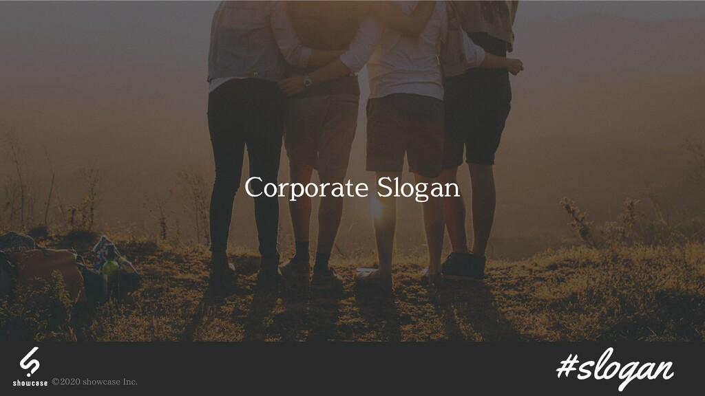 #slogan Corporate Slogan © 2020 showcase Inc.