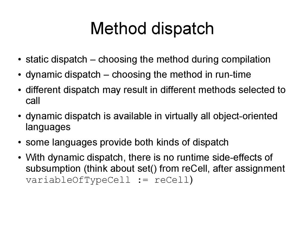 Method dispatch ● static dispatch – choosing th...