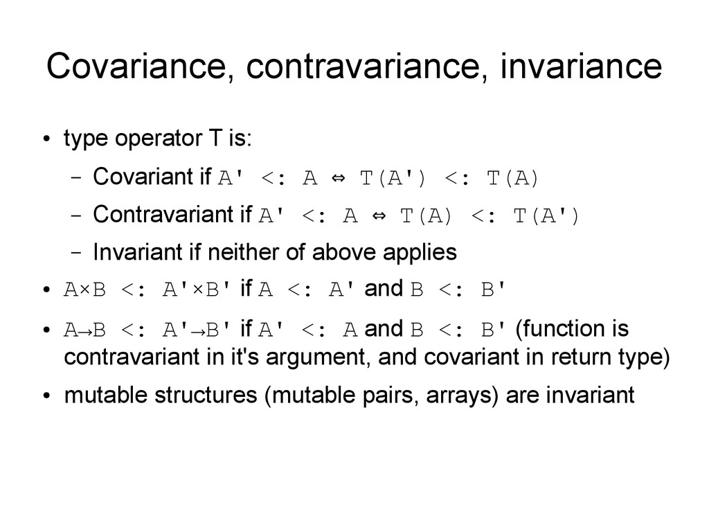 Covariance, contravariance, invariance ● type o...